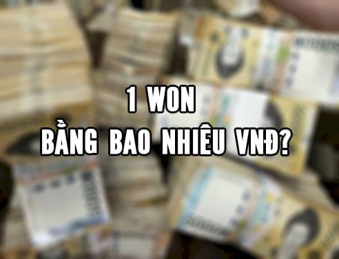 1 won krw 1 nghin won 1 trieu won han quoc bang bao nhieu tien viet nam vnd usd 2