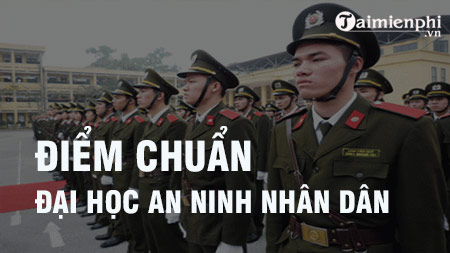 diem chuan dai hoc an ninh nhan dan