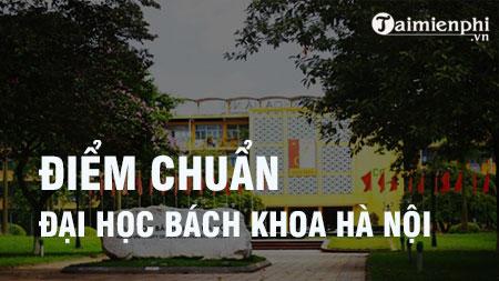 diem chuan dai hoc bach khoa ha noi