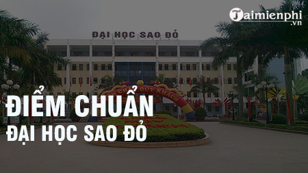 diem chuan dai hoc sao do