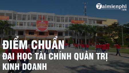 diem chuan dai hoc tai chinh quan tri kinh doanh
