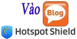 vao blog bi chan bang hotspot shield