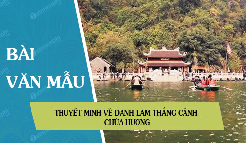 thuyet minh ve danh lam thang canh chua huong