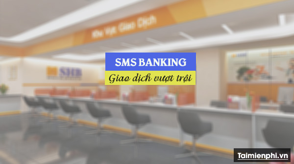 cach dang ky sms banking shb 2