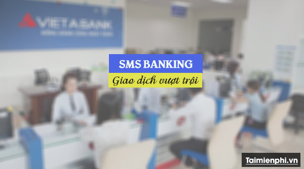 cach dang ky sms banking vietabank 2
