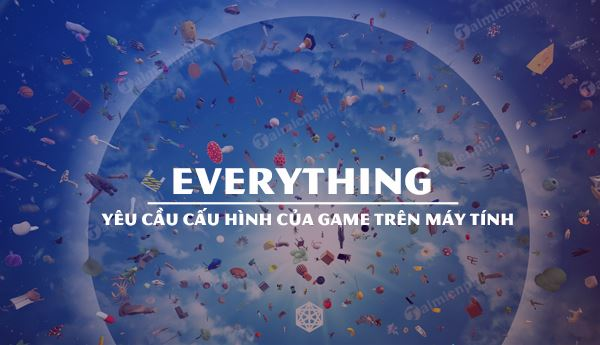 cau hinh game everything tren may tinh