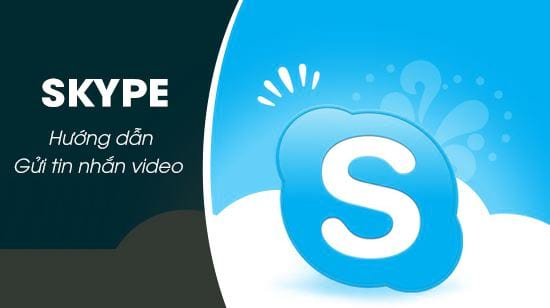 huong dan gui tin nhan video tren skype